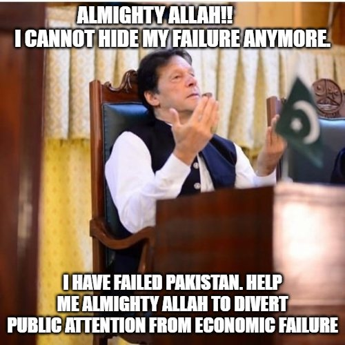 Imran Khan on his failure on all front. Wish he could divert public attention from Economic Failure