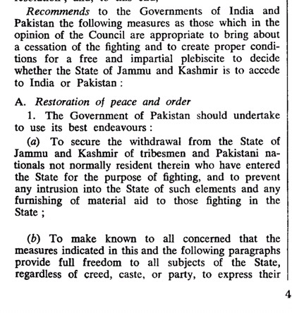 United Nations told Pakistan to withdraw its forces, triebesmen and Pakistani nationals from the State of Jammu and Kashmir as a pre-requisite.