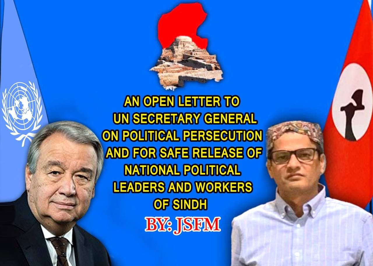 An Open Letter From JSFM To The UN Secretary-General On The Political Persecution And For The Safe Release Of National Political Leaders And Workers Of Sindh | NewsComWorld.com